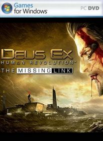 Deus Ex: Human Revolution – The Missing Link (2011/RUS/ Repack )